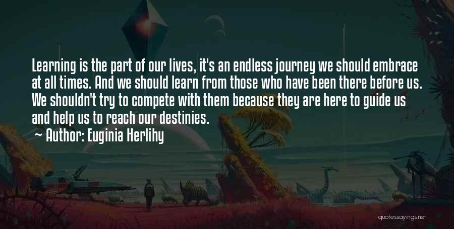 We Are Here To Learn Quotes By Euginia Herlihy