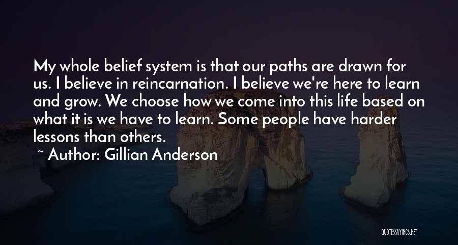 We Are Here To Learn Quotes By Gillian Anderson