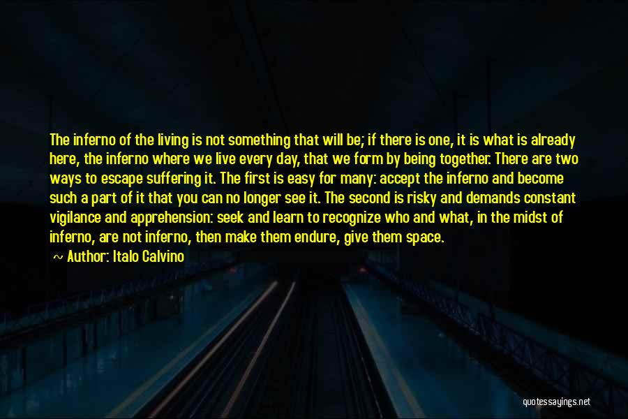 We Are Here To Learn Quotes By Italo Calvino