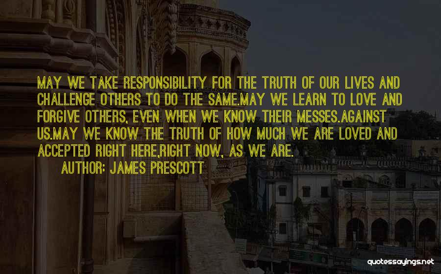 We Are Here To Learn Quotes By James Prescott
