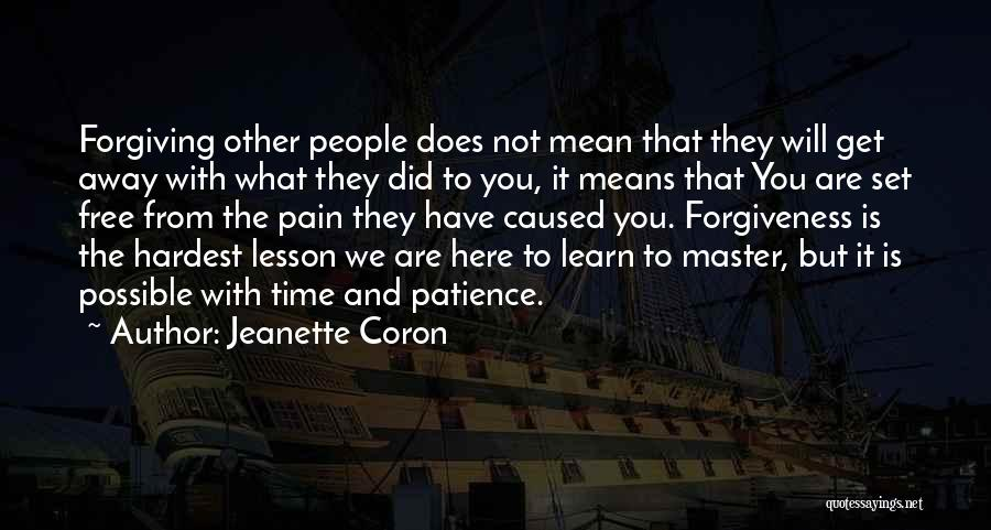 We Are Here To Learn Quotes By Jeanette Coron