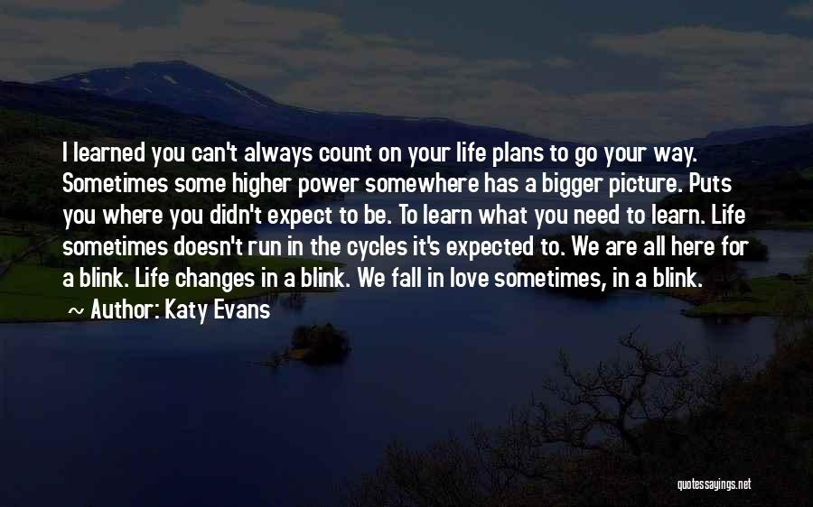 We Are Here To Learn Quotes By Katy Evans