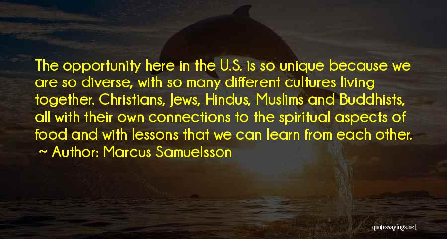We Are Here To Learn Quotes By Marcus Samuelsson