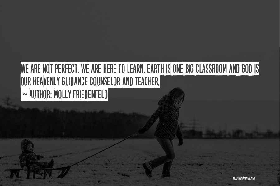 We Are Here To Learn Quotes By Molly Friedenfeld