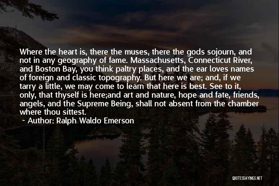 We Are Here To Learn Quotes By Ralph Waldo Emerson