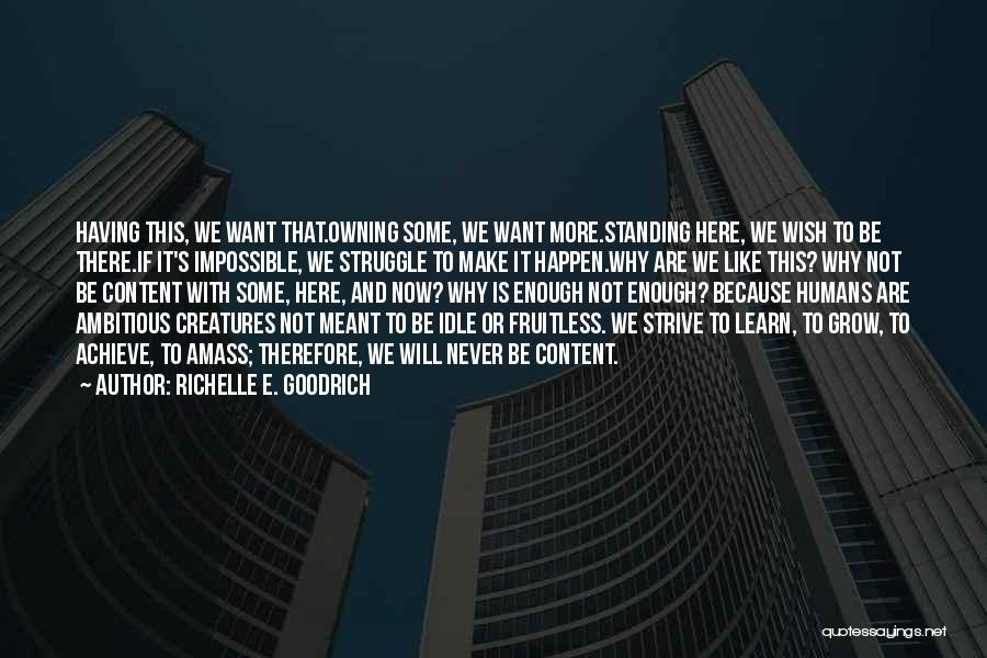 We Are Here To Learn Quotes By Richelle E. Goodrich