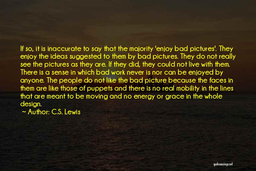 We Are Meant To Be Picture Quotes By C.S. Lewis