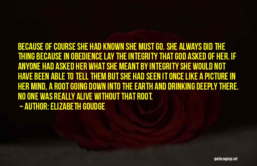 We Are Meant To Be Picture Quotes By Elizabeth Goudge