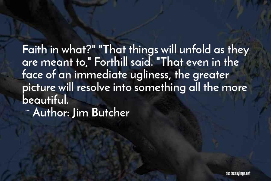 We Are Meant To Be Picture Quotes By Jim Butcher