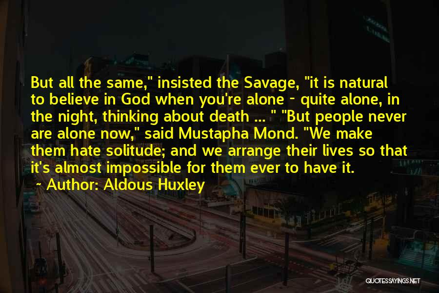 We Are Never Alone Quotes By Aldous Huxley