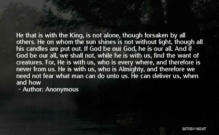 We Are Never Alone Quotes By Anonymous