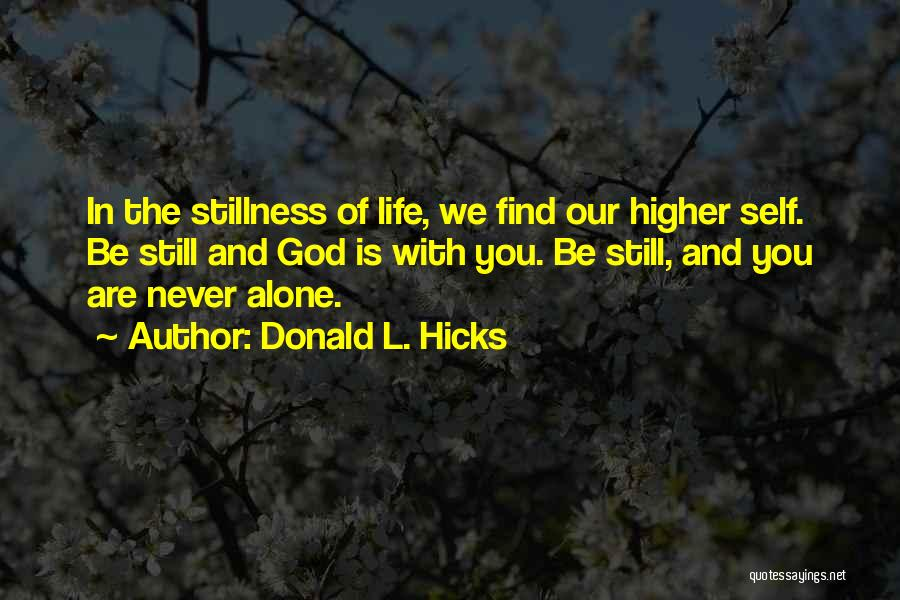 We Are Never Alone Quotes By Donald L. Hicks
