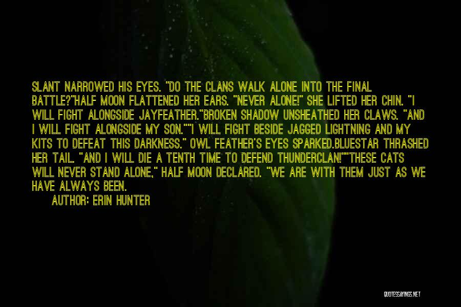 We Are Never Alone Quotes By Erin Hunter