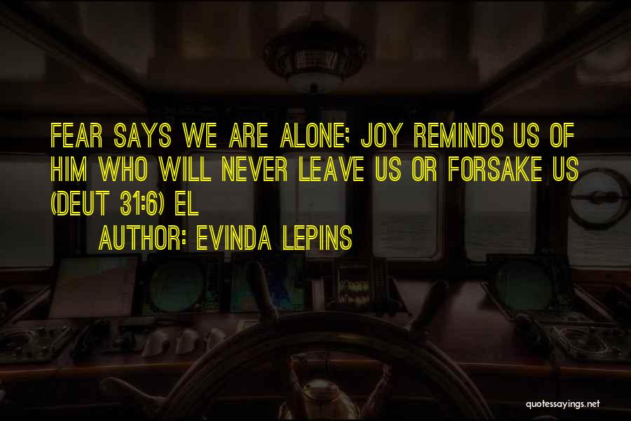 We Are Never Alone Quotes By Evinda Lepins