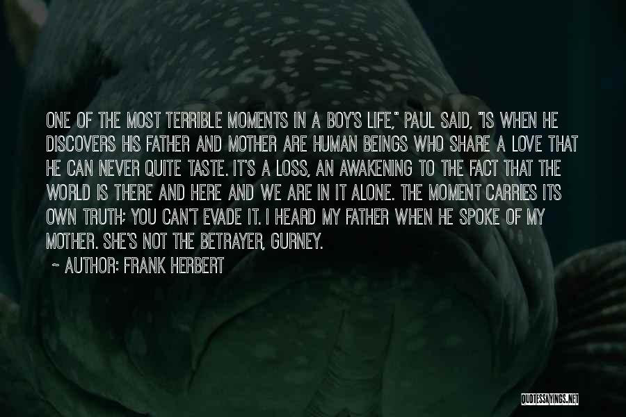 We Are Never Alone Quotes By Frank Herbert