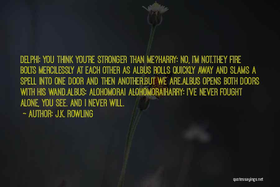 We Are Never Alone Quotes By J.K. Rowling
