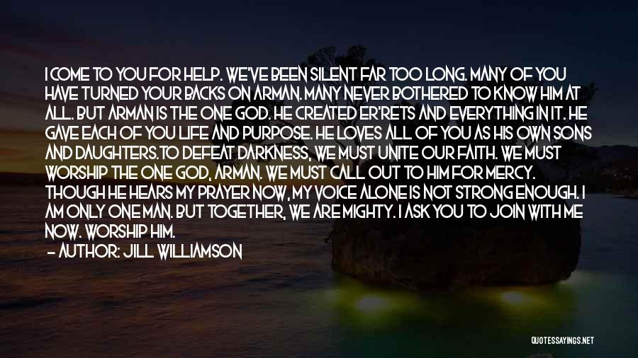 We Are Never Alone Quotes By Jill Williamson