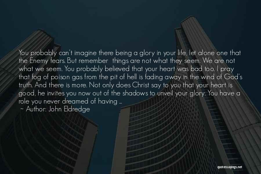 We Are Never Alone Quotes By John Eldredge