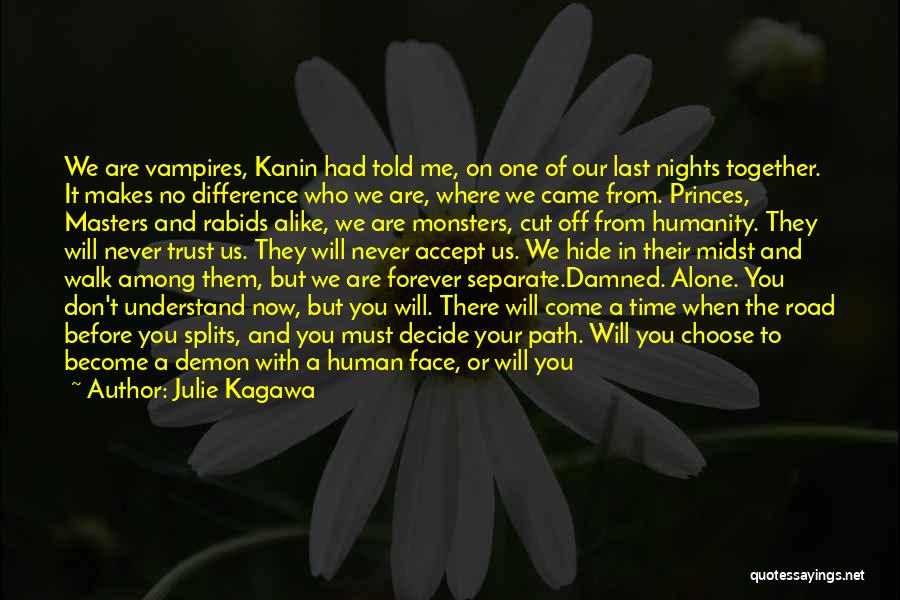 We Are Never Alone Quotes By Julie Kagawa