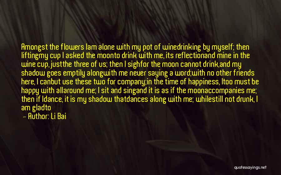 We Are Never Alone Quotes By Li Bai