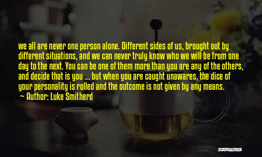 We Are Never Alone Quotes By Luke Smitherd