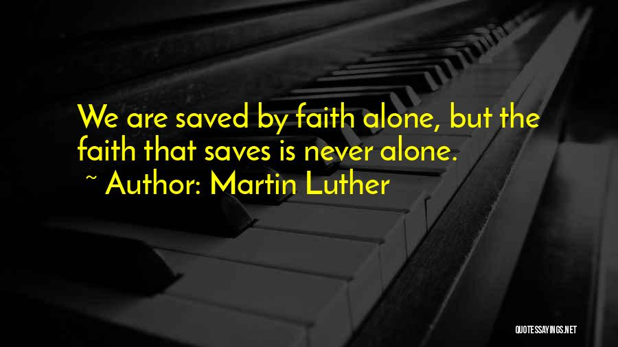 We Are Never Alone Quotes By Martin Luther