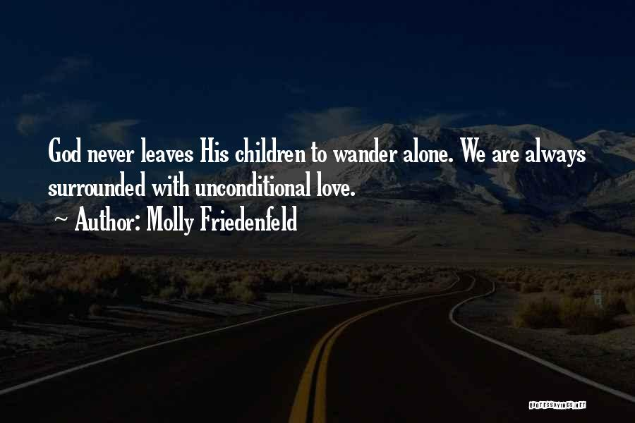 We Are Never Alone Quotes By Molly Friedenfeld