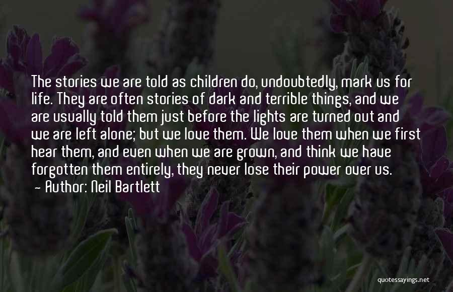 We Are Never Alone Quotes By Neil Bartlett