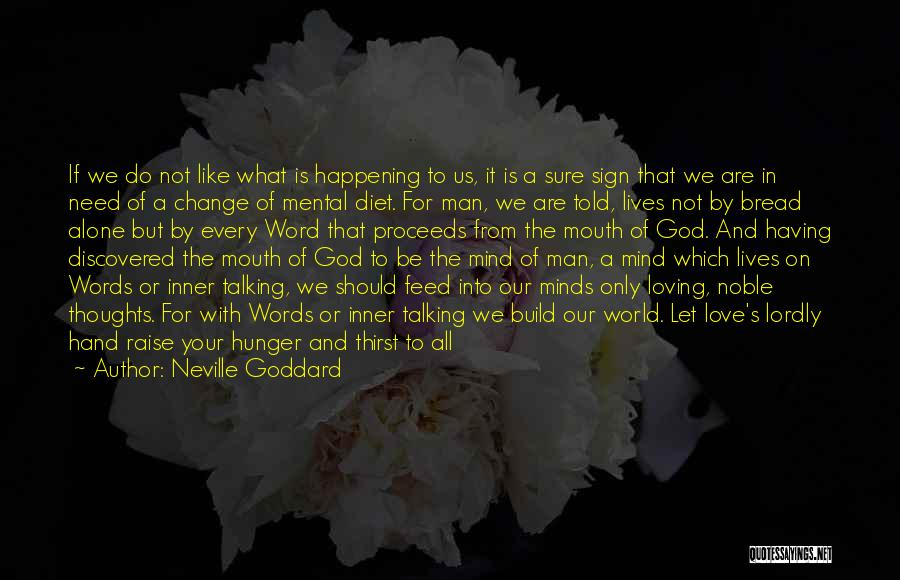 We Are Never Alone Quotes By Neville Goddard