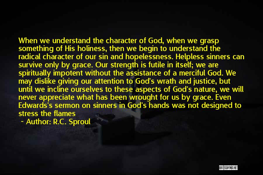 We Are Never Alone Quotes By R.C. Sproul