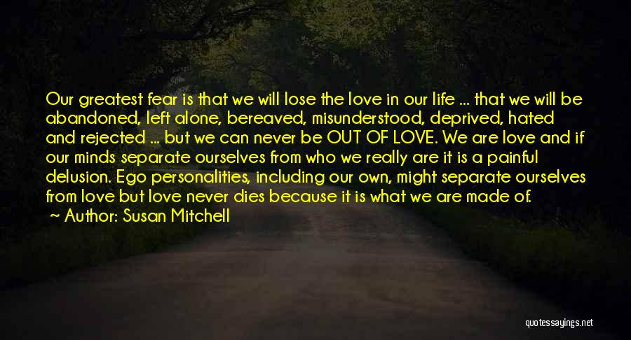 We Are Never Alone Quotes By Susan Mitchell