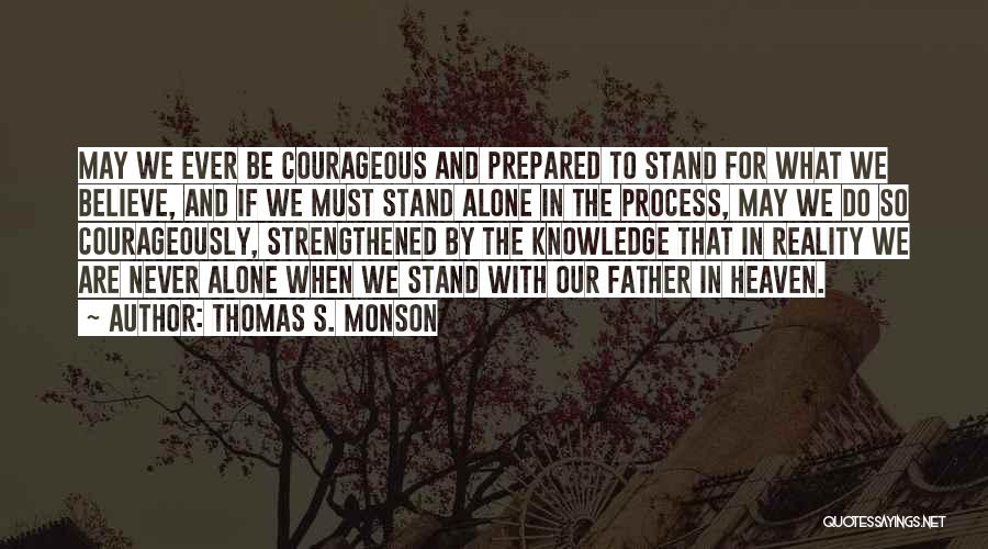 We Are Never Alone Quotes By Thomas S. Monson