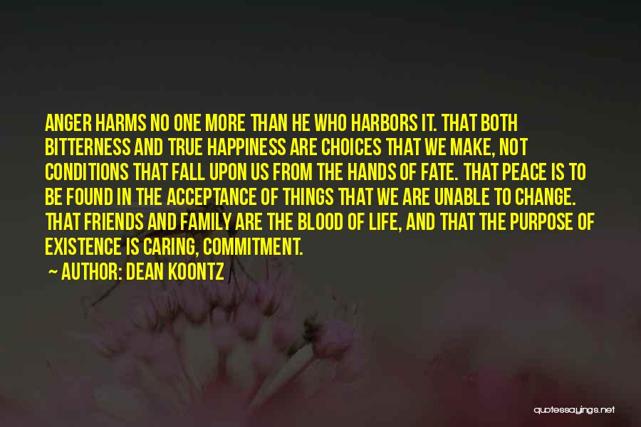 We Are Not Friends We Are Family Quotes By Dean Koontz