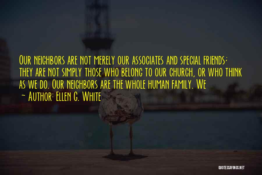 We Are Not Friends We Are Family Quotes By Ellen G. White
