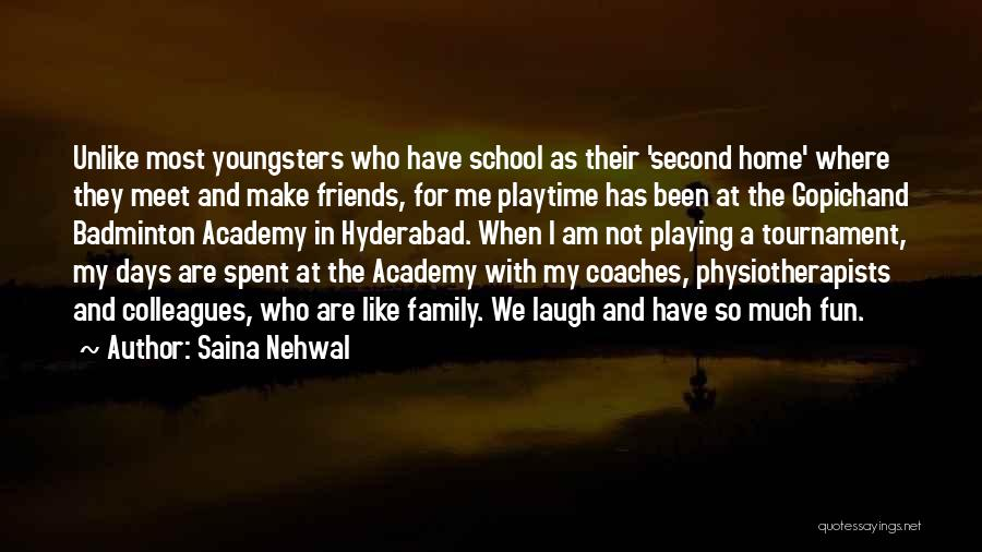 We Are Not Friends We Are Family Quotes By Saina Nehwal