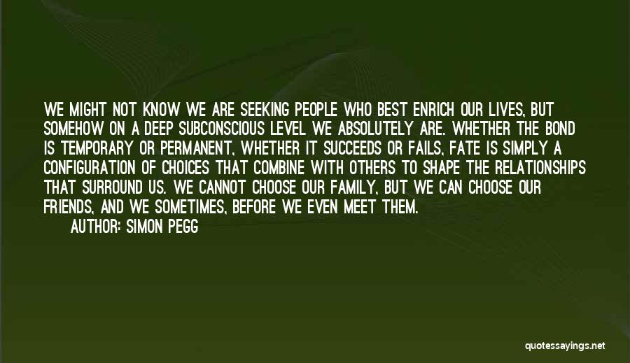 We Are Not Friends We Are Family Quotes By Simon Pegg