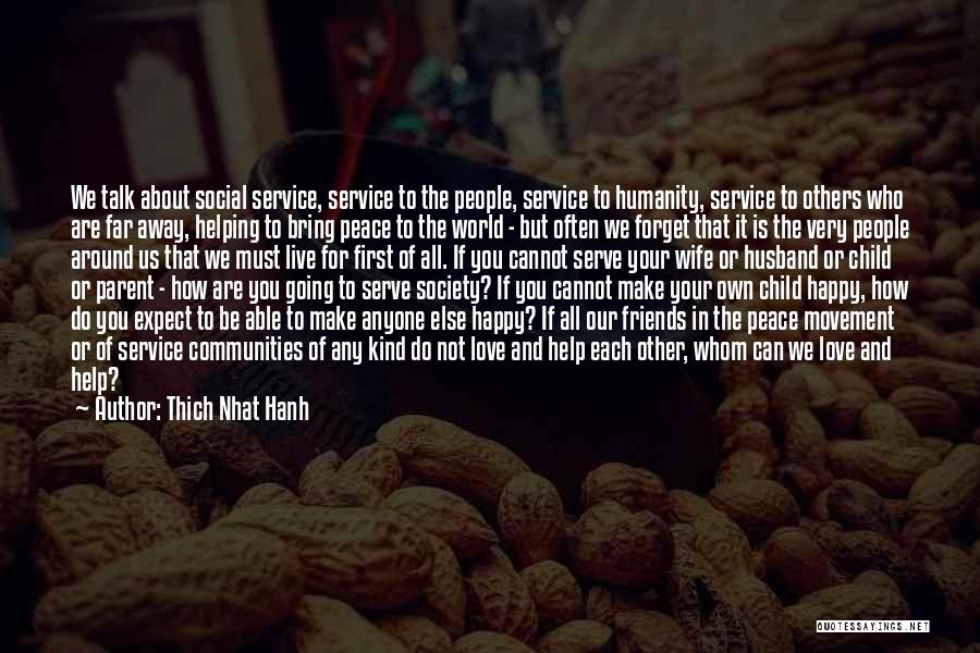 We Are Not Friends We Are Family Quotes By Thich Nhat Hanh