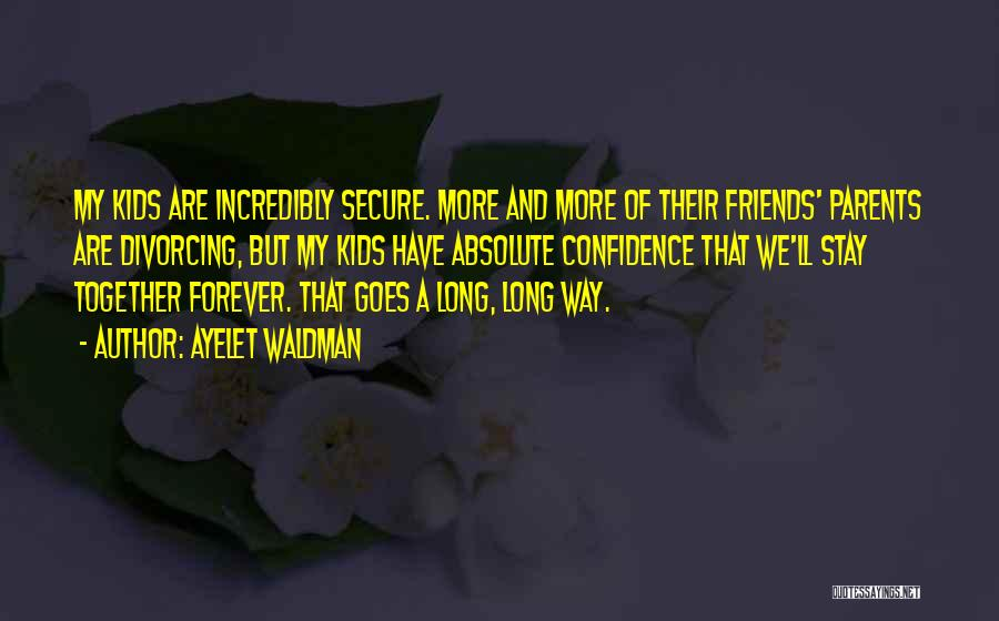 We Are Together Forever Quotes By Ayelet Waldman
