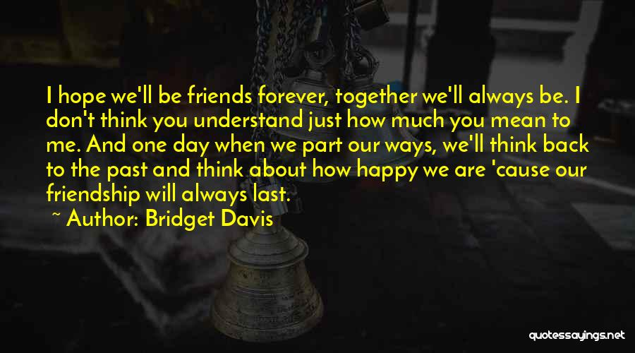 We Are Together Forever Quotes By Bridget Davis