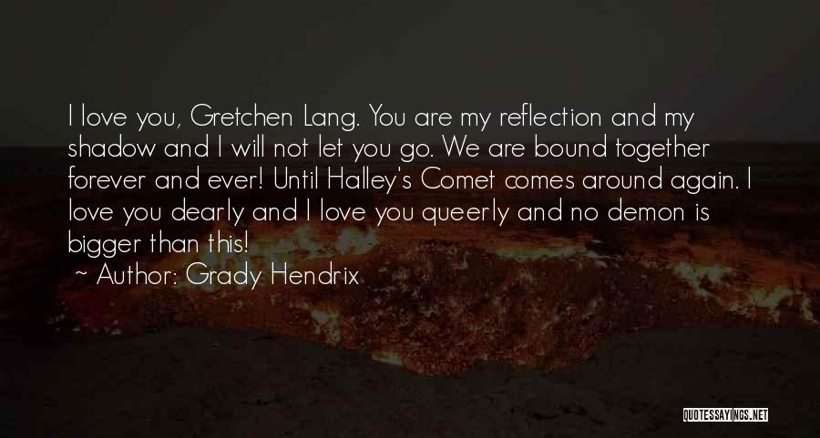 We Are Together Forever Quotes By Grady Hendrix