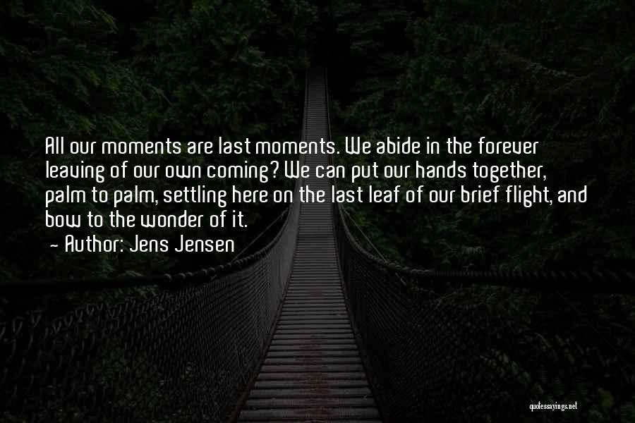 We Are Together Forever Quotes By Jens Jensen