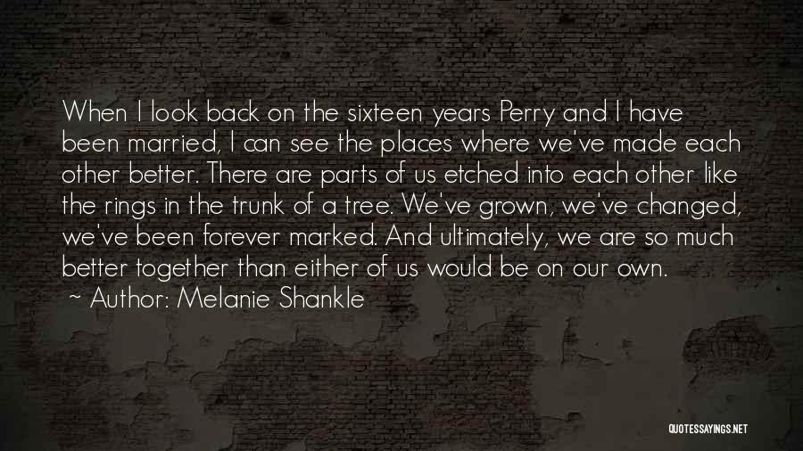 We Are Together Forever Quotes By Melanie Shankle