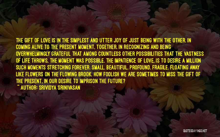 We Are Together Forever Quotes By Srividya Srinivasan