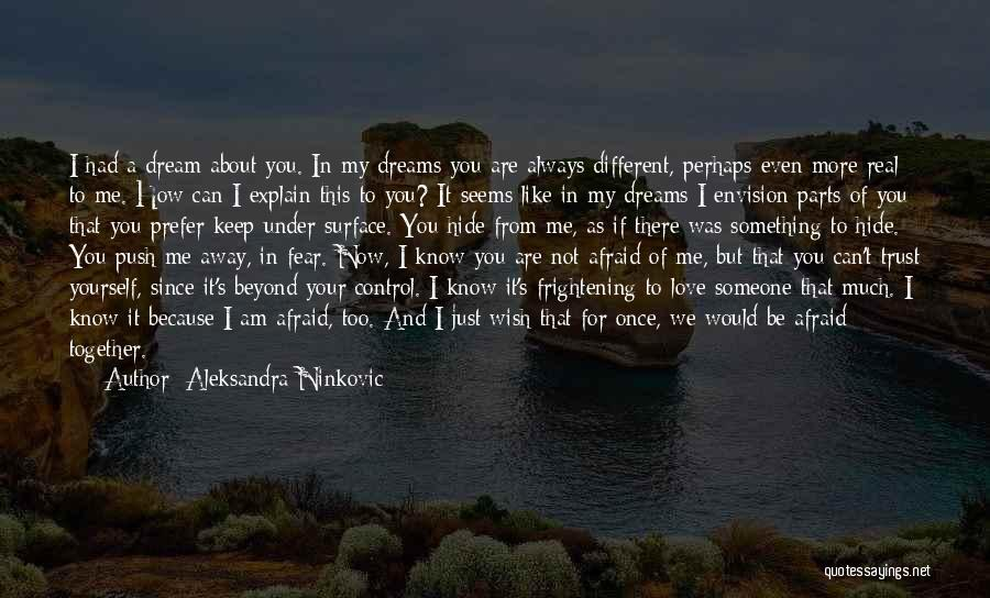 We Are Too Different Quotes By Aleksandra Ninkovic