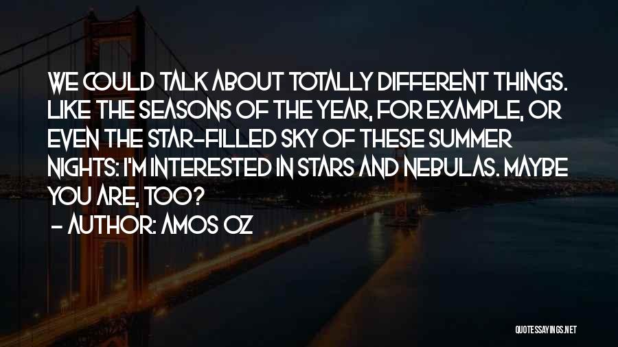 We Are Too Different Quotes By Amos Oz