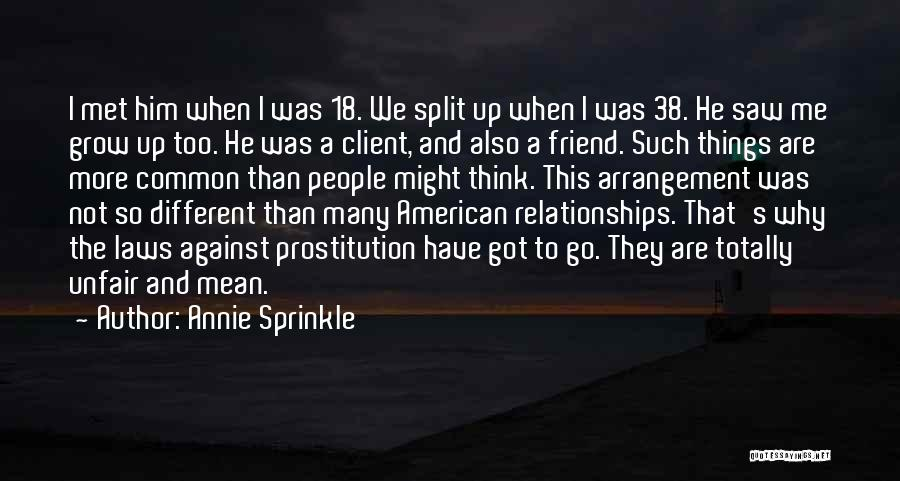 We Are Too Different Quotes By Annie Sprinkle