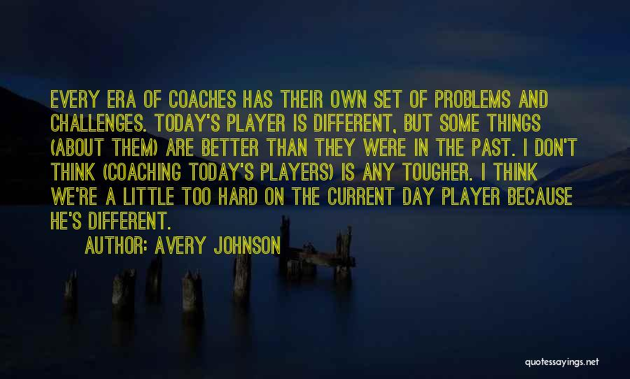 We Are Too Different Quotes By Avery Johnson