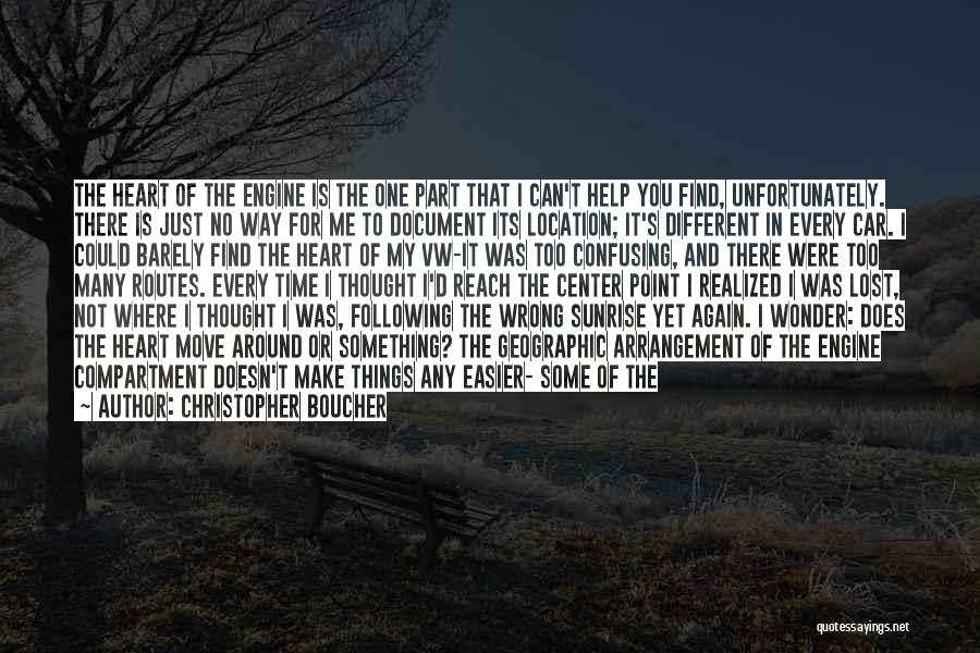 We Are Too Different Quotes By Christopher Boucher