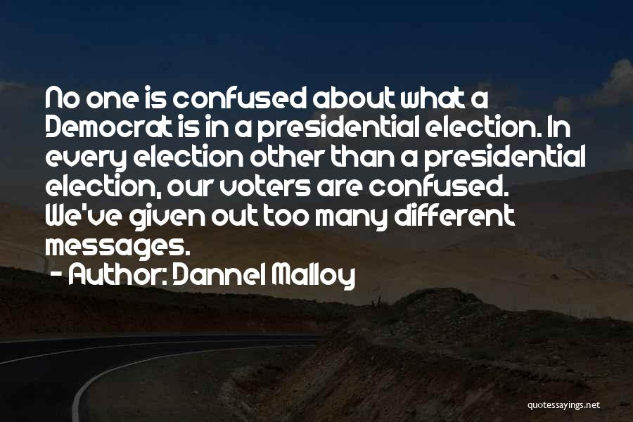 We Are Too Different Quotes By Dannel Malloy