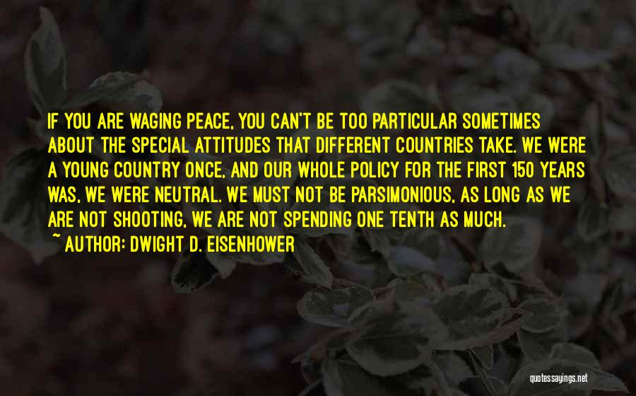 We Are Too Different Quotes By Dwight D. Eisenhower